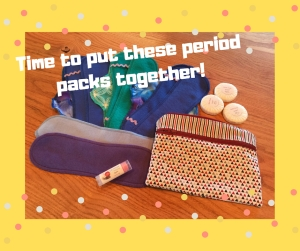 Time to assemble the period packs to send to Haiti.